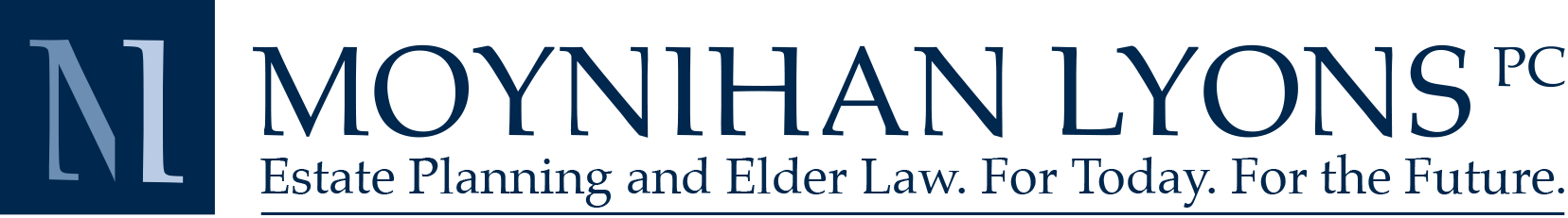 Moynihan Lyons PC, Estate Planning and Elder Law. For Today. For the Future.